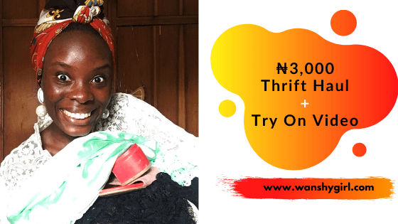 N3000 Thrift Haul + Try On Video Okrika Market Nigeria WanShyGirl